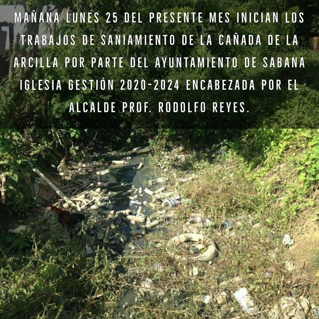 Mañana Lunes 25 del presente mes inician los trabajos de saneamiento de la cañada de la Arcilla por parte del Ayuntamiento de Sabana Iglesia gestión 2020-2024 encabezada por el Alcalde prof. Rodolfo Reyes.